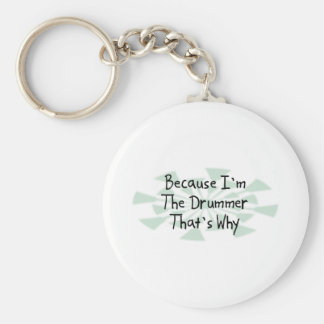 Because I'm the Drummer Keychain