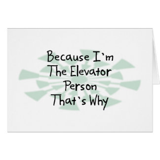 Because I'm the Elevator Person Card