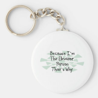 Because I'm the Elevator Person Basic Round Button Keychain