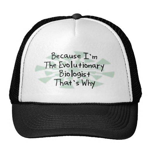 Because I'm the Evolutionary Biologist Trucker Hat