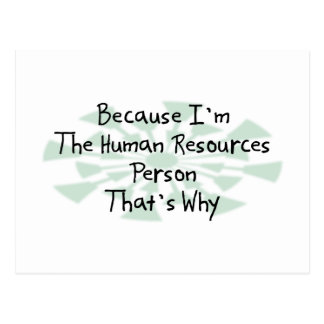 Because I'm the Human Resources Person Postcard