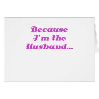 Because Im the Husband Card