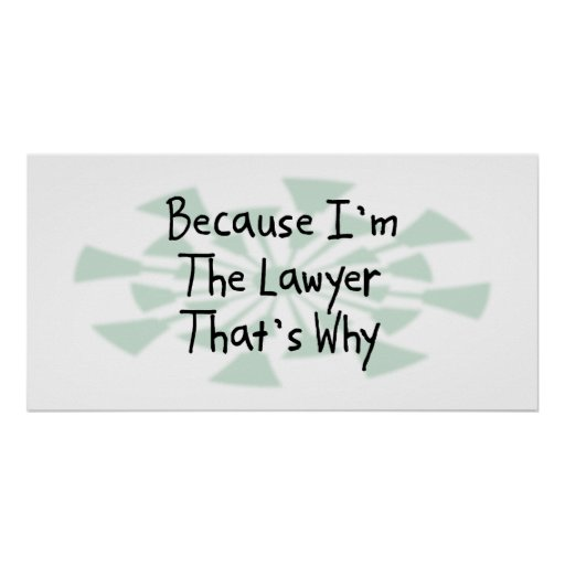 Because I'm the Lawyer Posters