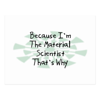 Because I'm the Material Scientist Postcard
