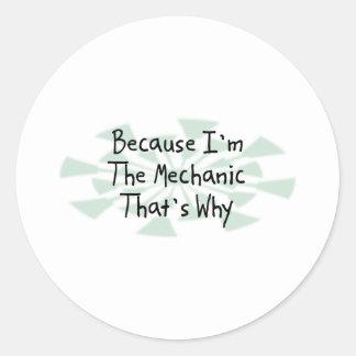 Because I'm the Mechanic Classic Round Sticker
