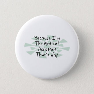 Because I'm the Medical Assistant Button