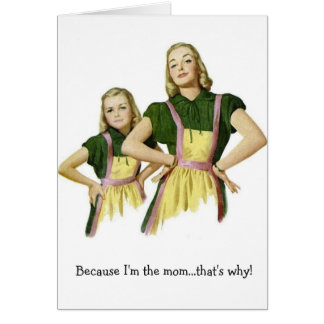 Because I'm the Mom!, Card