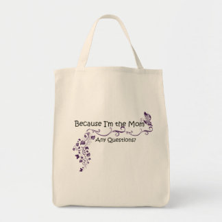 Because I'm the Mom, Mother's Day Bag