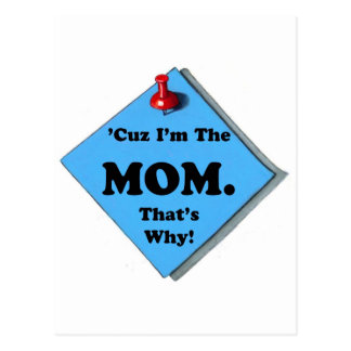 BECAUSE I'M THE MOM/MOTHER'S DAY POSTCARD
