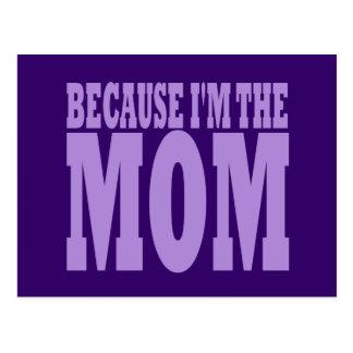 BECAUSE I'M THE MOM POSTCARD