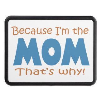Because I'm the Mom Trailer Hitch Covers