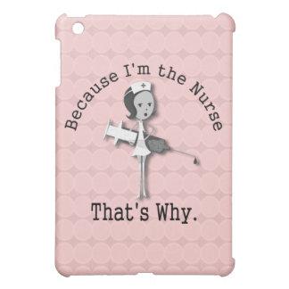 Because I'm the Nurse Thats Why Funny Nursing iPad Mini Cover
