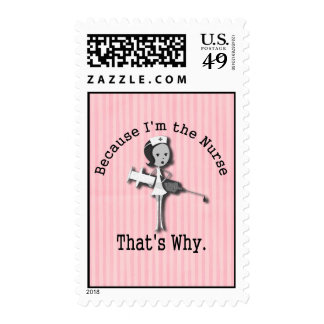 Because I'm the Nurse That's Why Funny Stamp