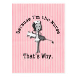 Because I'm the Nurse That's Why Funny Postcard