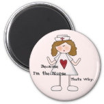 Because I'm the Nurse That's Why Magnets