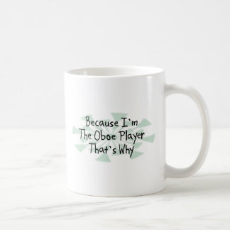 Because I'm the Oboe Player Mugs