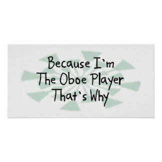 Because I'm the Oboe Player Poster