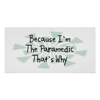 Because I'm the Paramedic Poster