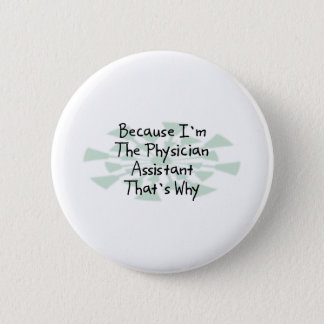 Because I'm the Physician Assistant Button