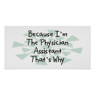 Because I'm the Physician Assistant Poster