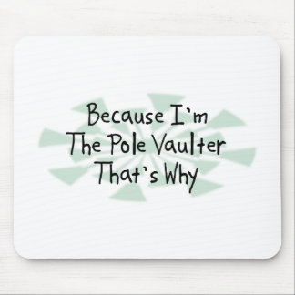 Because I'm the Pole Vaulter Mouse Pad