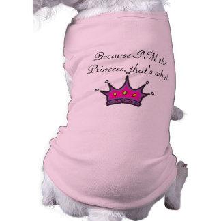 Because I'M the Princess Shirt
