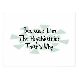 Because I'm the Psychiatrist Postcard