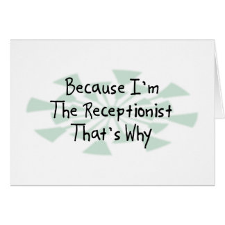Because I'm the Receptionist Card