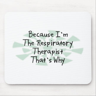 Because I'm the Respiratory Therapist Mouse Pad
