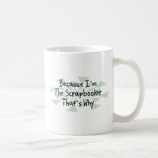 Because I'm the Scrapbooker Mugs