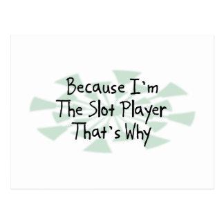 Because I'm the Slot Player Postcard