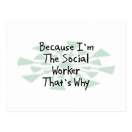Because I'm the Social Worker Postcard