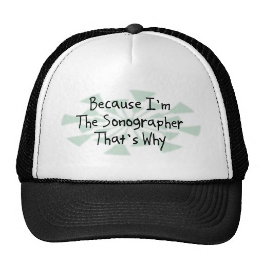 Because I'm the Sonographer Trucker Hat