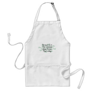 Because I'm the Stained Glass Artist Adult Apron
