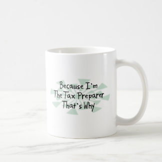 Because I'm the Tax Preparer Coffee Mug