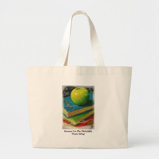 BECAUSE I'M THE TEACHER. THAT'S WHY! TOTE BAG