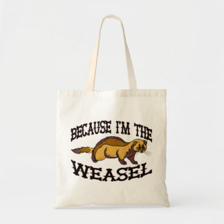 Because I'm The Weasel Tote Bag