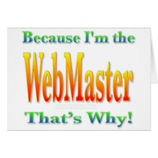 Because I'm the Webmaster Card