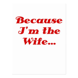 Because Im the Wife Postcard