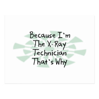 Because I'm the X-Ray Technician Postcard