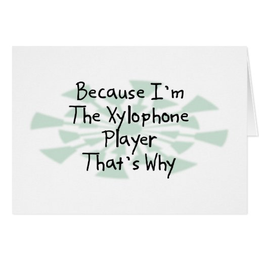 Because I'm the Xylophone Player Cards