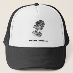 Because Internets Trucker Hat