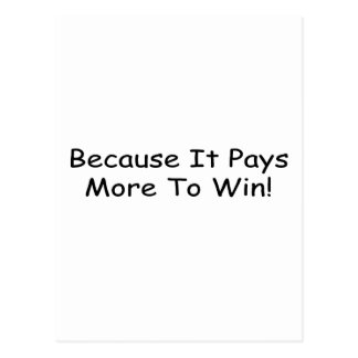 Because It Pays More To Win By Gear4gearheads Postcard