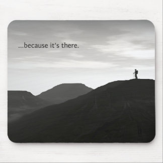 Because It's There Mouse Pad