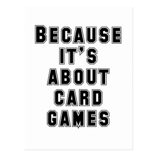 Because It's About Card Games