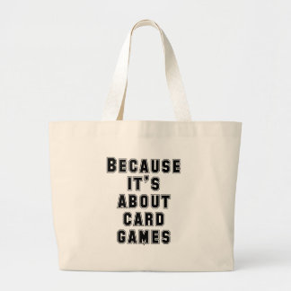Because It's About Card Games Jumbo Tote Bag
