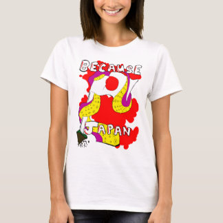 Because Japan T-Shirt