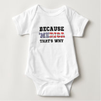 Because 'Merica Baby Bodysuit
