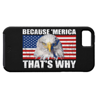 BECAUSE MERICA THAT'S WHY Distressed iPhone 5 Case