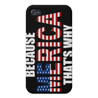 BECAUSE 'MERICA THAT'S WHY iPhone 4 Case
